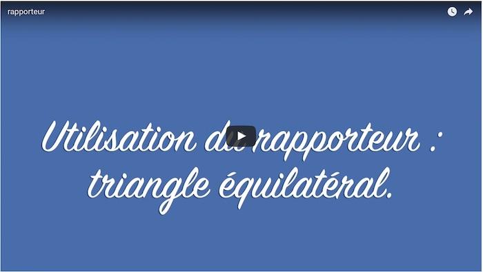Utiliser le rapporteur : triangle équilatéral
